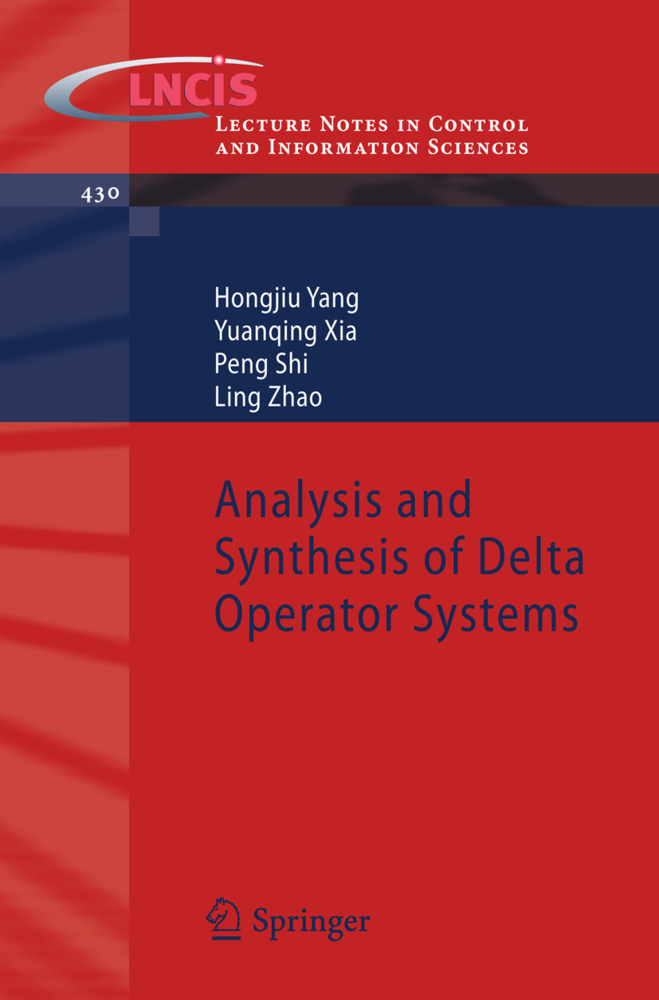 Analysis and Synthesis of Delta Operator Systems als Buch von Hongjiu Yang, Yuanqing Xia, Peng Shi, Ling Zhao - Springer-Verlag GmbH