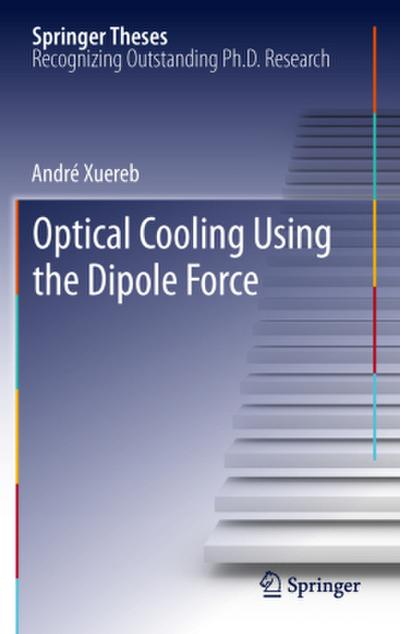 Optical Cooling Using the Dipole Force - André Xuereb