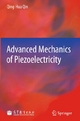Advanced Mechanics of Piezoelectricity - Qinghua Qin