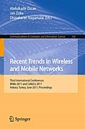 Recent Trends in Wireless and Mobile Networks: Third International Conferences, WiMo 2011 and CoNeCo 2011, Ankara, Turkey, June 26-28, 2011. ... in Computer and Information Science)