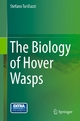 The Biology of Hover Wasps - Stefano Turillazzi