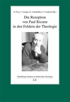 Heidelberger Studien zur Praktischen Theologie: Die Rezeption von Paul Ricoeur in den Feldern der Theologie