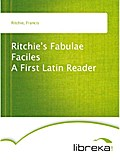 Ritchie`s Fabulae Faciles A First Latin Reader - Francis Ritchie