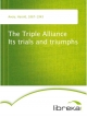 The Triple Alliance Its trials and triumphs - Harold Avery