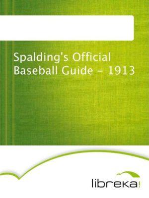 Spalding's Official Baseball Guide - 1913 - MVB E-Books