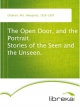 The Open Door, and the Portrait. Stories of the Seen and the Unseen. - Mrs. (Margaret) Oliphant