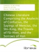 Chinese Literature Comprising the Analects of Confucius, the Sayings of Mencius, the Shi-King, the Travels of Fâ-Hien, and the Sorrows of Han - Confucius;  Faxian;  Mencius