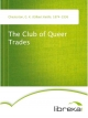 The Club of Queer Trades - G. K. (Gilbert Keith) Chesterton