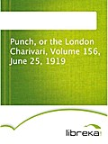 Punch, or the London Charivari, Volume 156, June 25, 1919