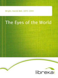 The Eyes of the World - Harold Bell Wright