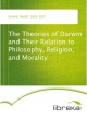 The Theories of Darwin and Their Relation to Philosophy, Religion, and Morality - Rudolf Schmid