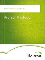 Project Mastodon - Clifford D. Simak