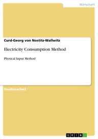 Electricity Consumption Method: Physical Input Method - Curd-Georg von Nostitz-Wallwitz