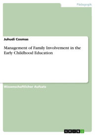 Management of Family Involvement in the Early Childhood Education - Juhudi Cosmas