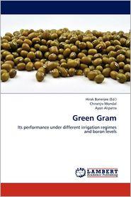 Green Gram - Hirak Banerjee (Editor), Chiranjiv Mondal, Ayon Alipatra