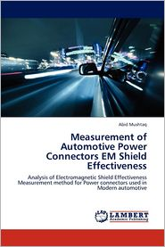Measurement of Automotive Power Connectors EM Shield Effectiveness - Abid Mushtaq