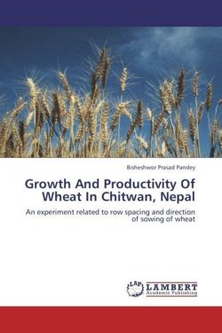 Growth And Productivity Of Wheat In Chitwan, Nepal