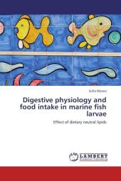 Digestive physiology and food intake in marine fish larvae - Sofia Morais