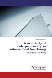 A case study of entrepreneurship in international franchising - Ngo Phuong Anh