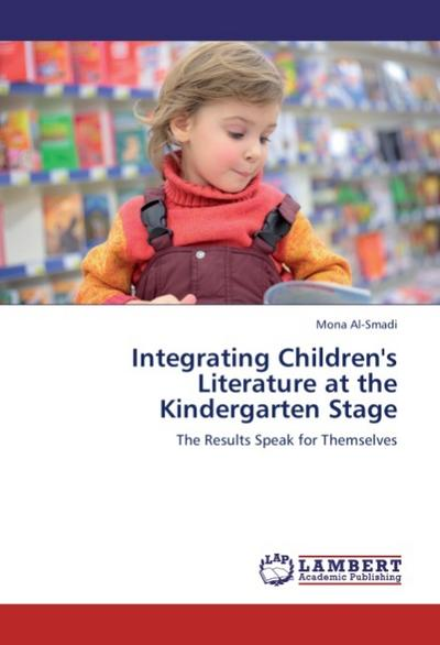 Integrating Children's Literature at the Kindergarten Stage - Mona Al-Smadi