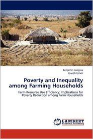 Poverty and Inequality among Farming Households - Benjamin Asogwa, Joseph Umeh