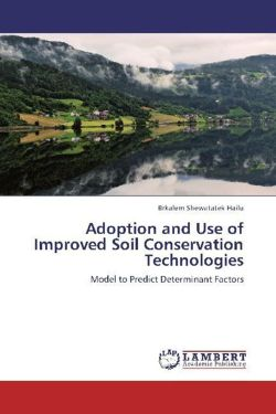 Adoption and Use of Improved Soil Conservation Technologies