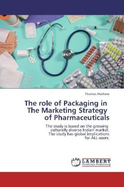 The role of Packaging in   The Marketing Strategy   of Pharmaceuticals