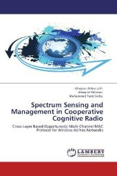 Spectrum Sensing and Management in Cooperative Cognitive Radio - Ghayoor Abbas Jafri