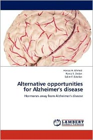 Alternative Opportunities For Alzheimer's Disease - Hanaa H. Ahmed, Rania S. Zedan, Selim F. Estefan