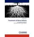 Treatment of Bone Defects - Predrag Grubor