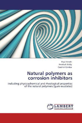 Natural polymers as corrosion inhibitors - including physicochemical and rheological properties of the natural polymers (gum exudates)