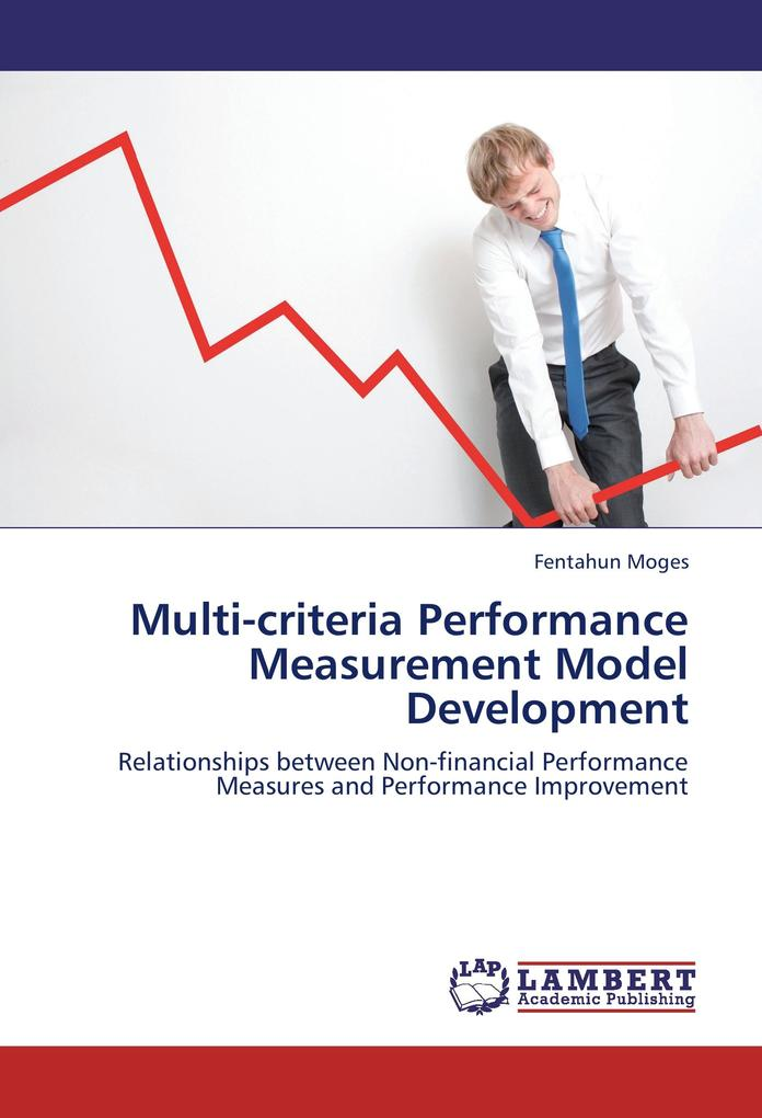 Multi-criteria Performance Measurement Model Development als Buch von Fentahun Moges - LAP Lambert Academic Publishing