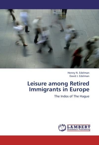 Leisure among Retired Immigrants in Europe - Henny N. Edelman