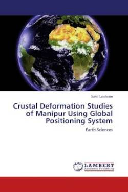 Crustal Deformation Studies of Manipur Using Global Positioning System