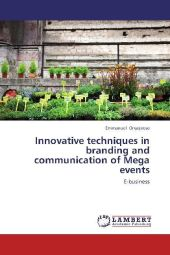 Innovative techniques in branding and communication of Mega events - Emmanuel Onyejeose