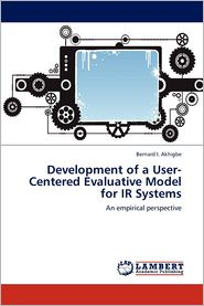 Development of a User-Centered Evaluative Model for IR Systems