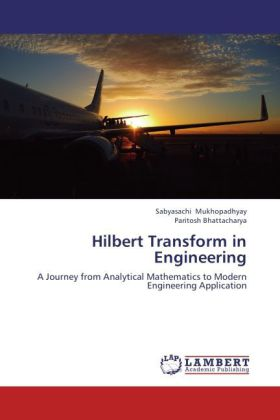 Hilbert Transform in Engineering als Buch von Sabyasachi Mukhopadhyay, Paritosh Bhattacharya - LAP Lambert Academic Publishing