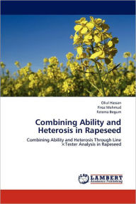 Combining Ability and Heterosis in Rapeseed - Oliul Hassan