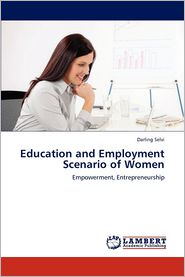 Education and Employment Scenario of Women - Darling Selvi
