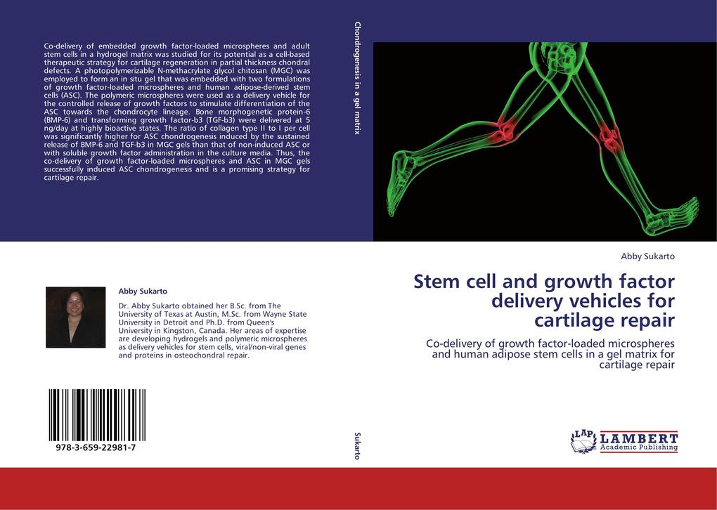 Stem cell and growth factor delivery vehicles for cartilage repair als Buch von Abby Sukarto - LAP Lambert Academic Publishing