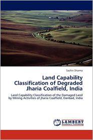 Land Capability Classification of Degraded Jharia Coalfield, India - Sachin Sharma