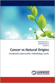 Cancer vs Natural Origins - Kameshwaran S., Senthilkumar N., Suresh V.