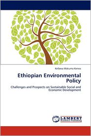 Ethiopian Environmental Policy - Kelbesa Wakuma Kenea