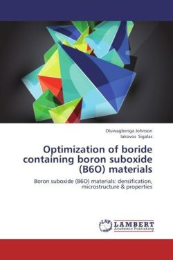 Optimization of boride containing boron suboxide (B6O) materials