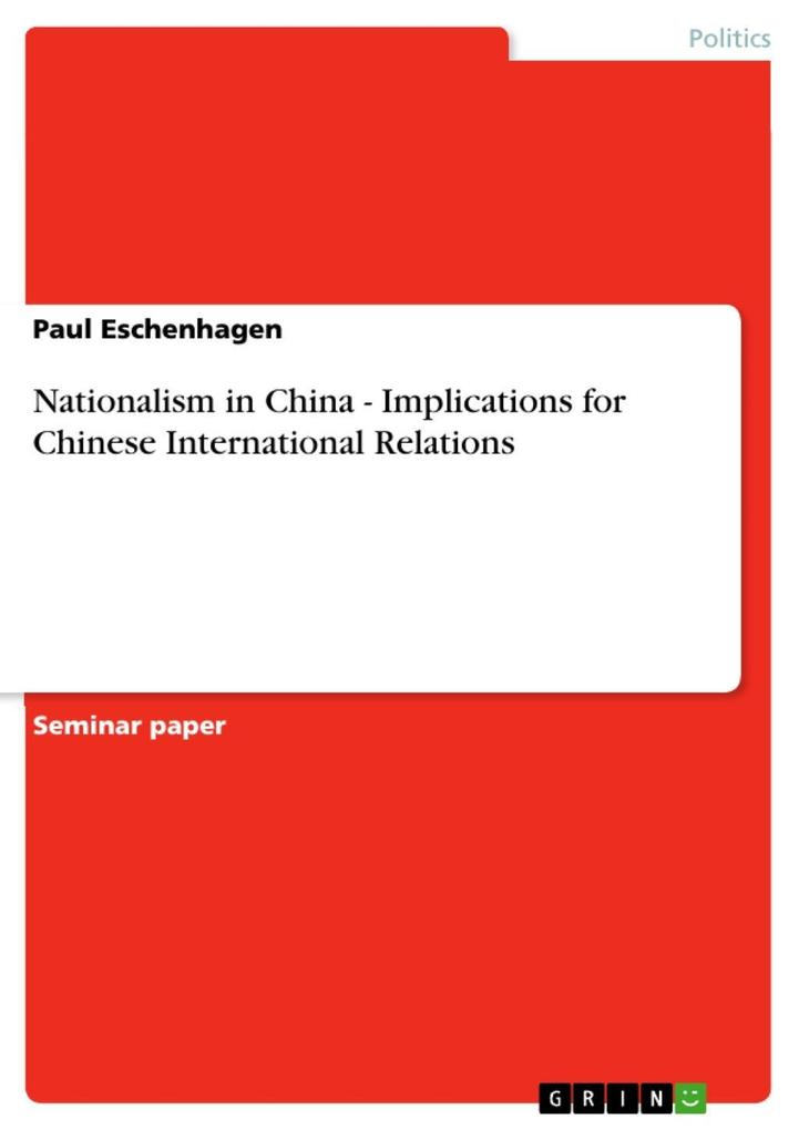 Nationalism in China - Implications for Chinese International Relations als eBook von Paul Eschenhagen - GRIN Publishing