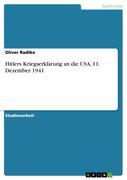 Radtke, Oliver: Hitlers Kriegserklärung an die USA, 11. Dezember 1941