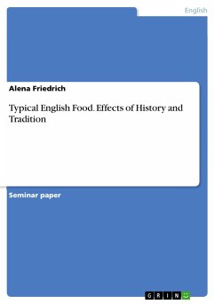 Typical English Food. Effects of History and Tradition - Friedrich, Alena