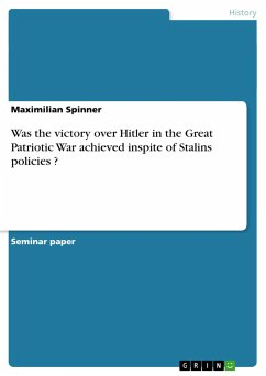 Was the victory over Hitler in the Great Patriotic War achieved inspite of Stalins policies ? - Spinner, Maximilian