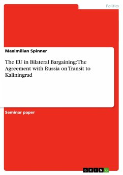 The EU in Bilateral Bargaining: The Agreement with Russia on Transit to Kaliningrad - Spinner, Maximilian