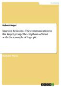 Nagel, Robert: Investor Relations - The communication to the target group. The emphasis of trust with the example of Sage plc